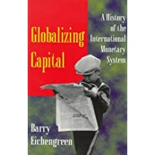 Globalizing Capital by Barry Eichengreen (1996-10-28)