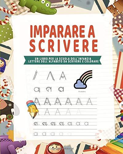 Imparare scrivere Un libro per la scuola dellŽinfanzia Lettere dellŽalfabeto da scrivere e colorare