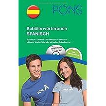PONS Schülerwörterbuch Spanisch: Spanisch-Deutsch und Deutsch-Spanisch. Mit dem Wortschatz aller aktuellen Schulbücher.