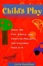 Child's Play: Easy Art for Preschoolers by Leslie Hamilton (1998-10-02)