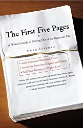 The First Five Pages: A Writer's Guide to Staying Out of the Rejection Pile by Noah Lukeman (2005-12-23)