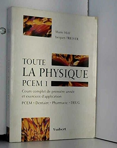Toute la physique, PCEM 1 par Marie May