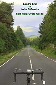 Land's End to John O'Groats Self Help Cycle Guide by [Wood, Royston]