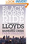 Black Horse Ride: The Inside Story of...