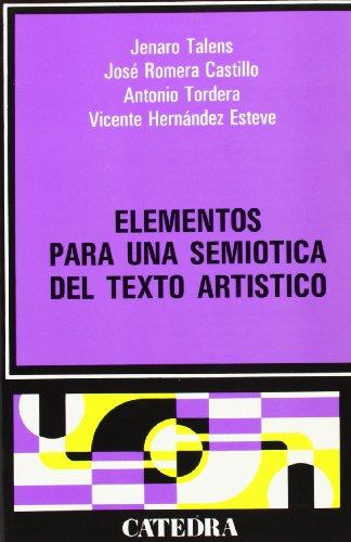 Elementos para una semiótica del texto artístico (Crítica Y Estudios Literarios) por Vicente Hernández Esteve