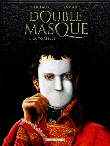 Double masque, tome 1 : La Torpille