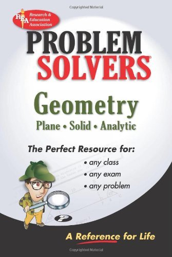 Geometry: Plane, Solid, Analytic (Problem Solvers): A Complete Solution Guide to Any Textbook by Research & Education Association (1993-04-01)