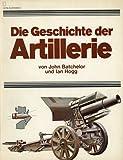 Die Geschichte der Artillerie