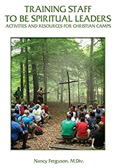 Training Staff to Be Spiritual Leaders: Activities and Resources for Christian Camps Epub Descarga gratuita