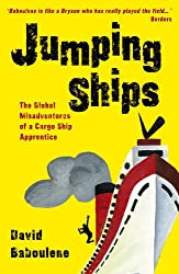 Jumping Ships - The global misadventures of a cargo ship apprentice (Baboulene's Travels Book 2) (English Edition)