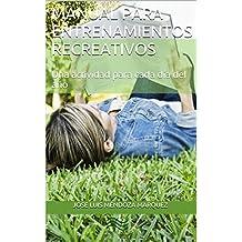 Manual para Entrenamientos Recreativos: Una actividad para cada día del año
