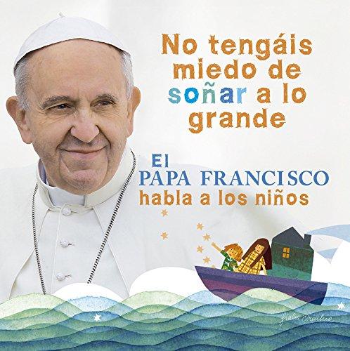 El Papa Francisco habla a los niños (Álbum Ilustrado)