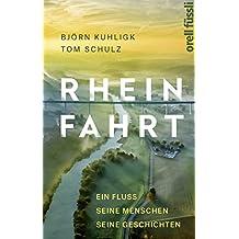 Rheinfahrt: Ein Fluss, seine Menschen, seine Geschichten