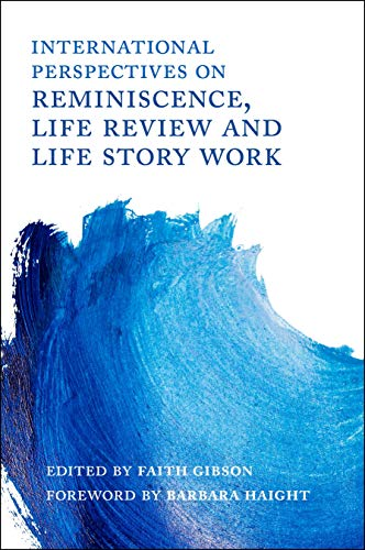 International Perspectives on Reminiscence, Life Review and Life Story Work (English Edition)