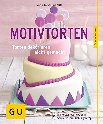 Motivtorten: Torten dekorieren leicht gemacht (GU KüchenRatgeber) (- Glasur Erdbeer-kuchen,)