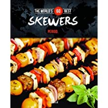 The World's 60 Best Skewers... Period. (The World's 60 Best Collection) by Paradis, Veronique (2014) Paperback