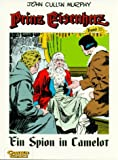 Prinz Eisenherz, Bd.55, Ein Spion in Camelot - Harold R. Foster, Hal Foster, John Cullen Murphy, John Cullen Murphy