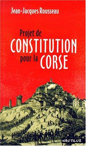 Projet de constitution de la Corse par Jean-Jacques Rousseau