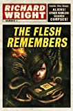 The Flesh Remembers by Richard Wright front cover