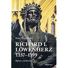 Richard I. Löwenherz 1157-1199: Mythos und Realität