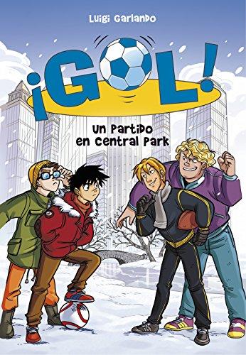 Un partido en Central Park (Serie ¡Gol! 43) eBook: Garlando, Luigi ...