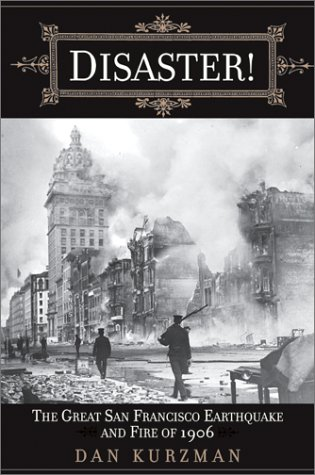 Disaster!: The Great San Francisco Earthquake and the Fire of 1906