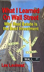 What I Learned On Wall Street: Why Real Estate is the Best Investment