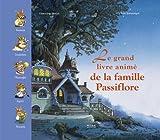 Le grand livre animé de la famille Passiflore