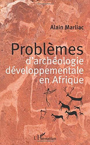 Problèmes d'archéologie développementale en Afrique