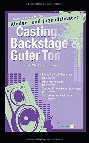 Casting, Backstage & Guter Ton: Moderne Stücke für das Kinder- und Jugendtheater