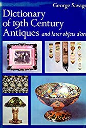 Dictionary of 19th Century Antiques And Later Objets d'Art :
