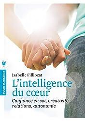 L'intelligence du coeur: Confiance en soi, créativité, relations, autonomie