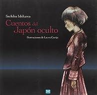 Cuentos del Japón oculto par  Sachiko Ishikawa ; Laura Garijo (il.)