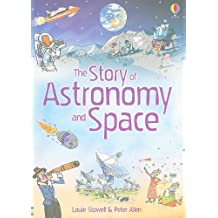 The Story of Astronomy and Space (Science Stories)