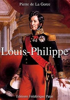 Louis-Philippe: (1830-1848) par [de La Gorce, Pierre]