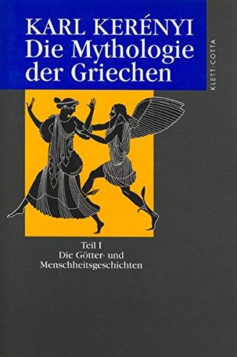 Werkausgabe: Werke in Einzelausgaben: Die Mythologie der Griechen. Teil I. Die Götter- und Menschheitsgeschichten