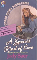 A Special Kind of Love (Cedar River Daydreams #21) by Judy Baer (1993-09-02)