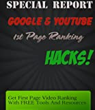 Google & Youtube Hacks: Get First Page Video Ranking With Free Tools and Resources (English Edition)