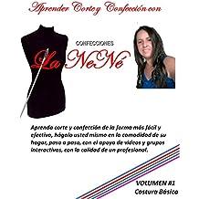 APRENDER CORTE Y CONFECCION CON LA NENÉ: GUÍA DE MANUEALES LA NENÉ VOLUMEN # 1 (Costura básica, Volumen)