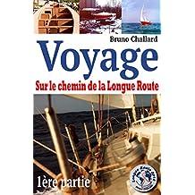 Voyage: Sur le chemin de la Longue Route - Partie 1