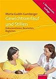 Gewichtsverlauf und Stillen. Dokumentieren, Beurteilen, Begleiten (Bücher für Hebammen) - Márta Guóth-Gumberger