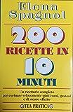 Scarica Libro Duecento ricette in 10 minuti (PDF,EPUB,MOBI) Online Italiano Gratis