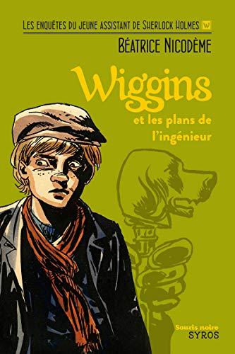 Wiggins et les plans de l'ingénieur par Béatrice Nicodème
