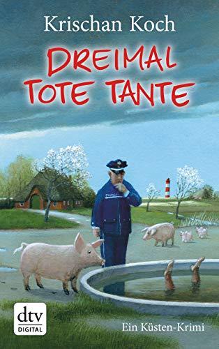 Dreimal Tote Tante: Ein Küsten-Krimi (Thies Detlefsen & Nicole Stappenbek 4)