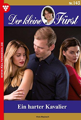 der-kleine-furst-143-adelsroman-ein-harter-kavalier-german-edition