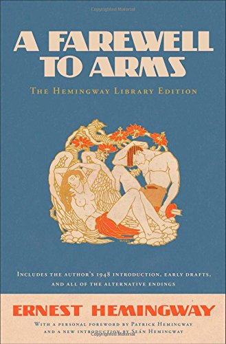 A Farewell to Arms: The Hemingway Library Edition (Hardcover) A Farewell to Arms: The Hemingway Library Edition - Ernest Hemingway,Patrick Hemingway,Sean Hemingway