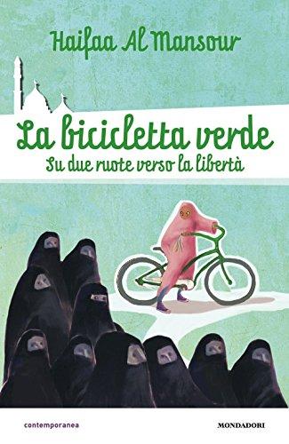 La bicicletta verde. Su due ruote verso la libertà