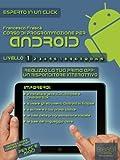 eBook Gratis da Scaricare Corso di programmazione per Android Livello 1 Esperto in un click (PDF,EPUB,MOBI) Online Italiano