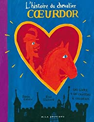 L'histoire du chevalier Coeurdor