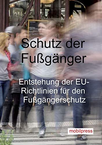 Schutz der Fußgänger: Entstehung der EU-Richtlinien für den Fußgängerschutz (Autotechnik)